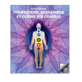 Comprendre, harmoniser et guérir vos chakras de Karine Malenfant